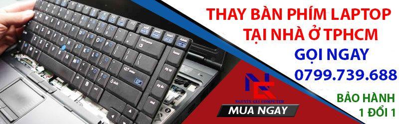 dịch vụ thay bàn phím laptop tại nhà tphcm uy tín